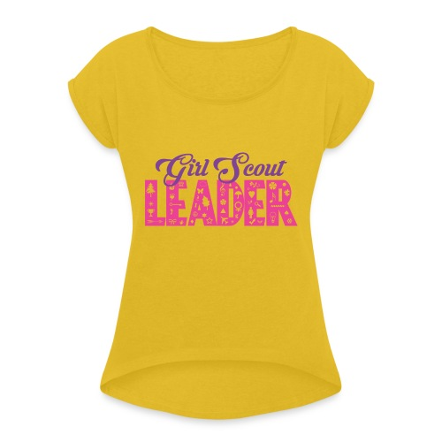 Girl Scout Leader - Women's Roll Cuff T-Shirt