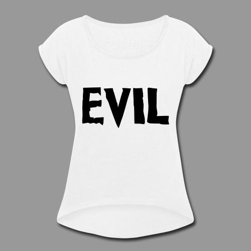Evil - Women's Roll Cuff T-Shirt