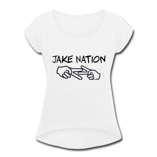 Jake nation phone cases - Women's Roll Cuff T-Shirt