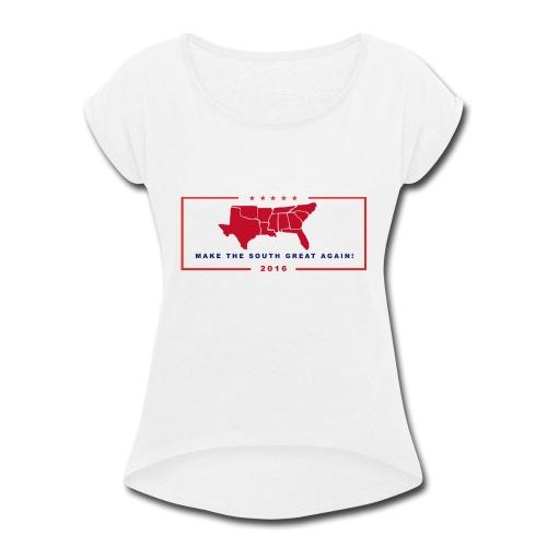 Make the South Great Again! - Women's Roll Cuff T-Shirt