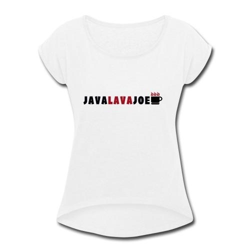 JavaLavaJoeLogo - Women's Roll Cuff T-Shirt