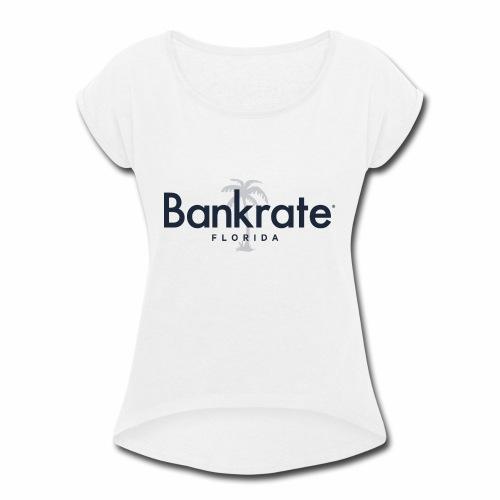 Bankrate - Women's Roll Cuff T-Shirt
