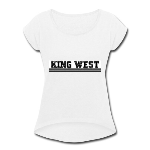 King West OG logo - Women's Roll Cuff T-Shirt