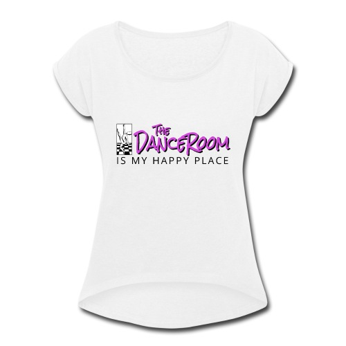 TDR HAPPY PLACE - Women's Roll Cuff T-Shirt