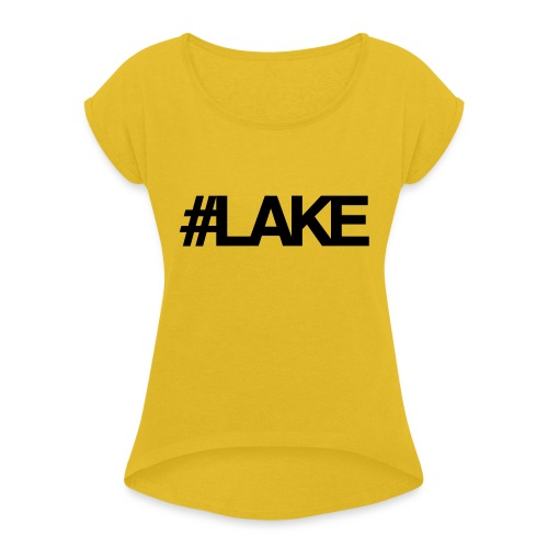 #Lake - Women's Roll Cuff T-Shirt