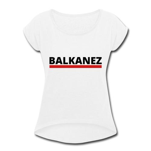 BALKANEZ BLACK - Women's Roll Cuff T-Shirt