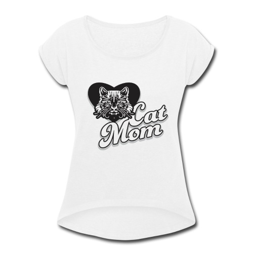 Cat Mom, Cat Mum, Cat Mother, Funny Mother's Day - Women's Roll Cuff T-Shirt
