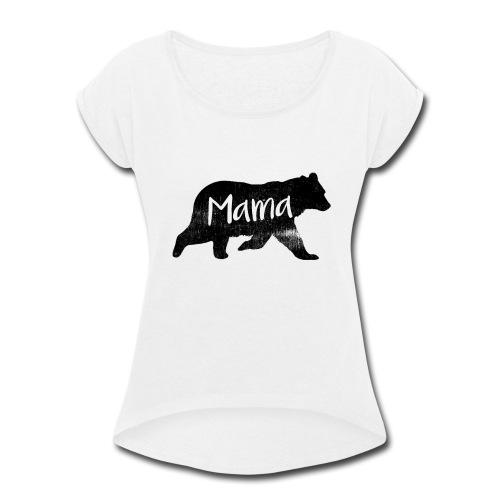 Mama Bear, Mommy Bear, Mother Bear, Mother's Day - Women's Roll Cuff T-Shirt