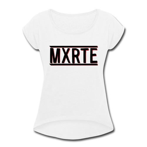 MXRTE - Women's Roll Cuff T-Shirt