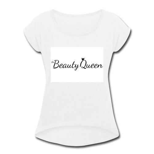 The Beauty Queen Range - Women's Roll Cuff T-Shirt