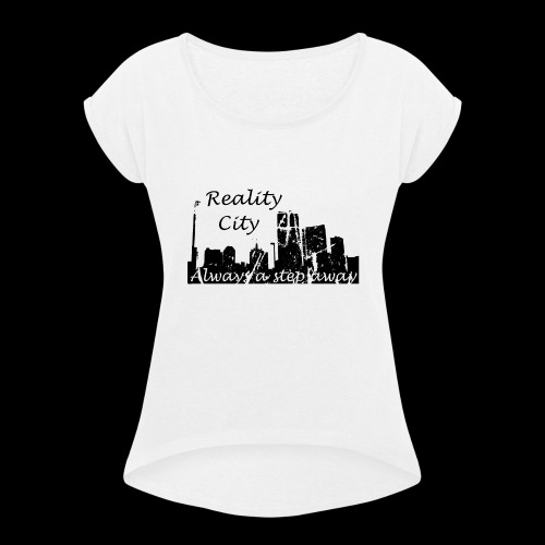 Reality City - light - Women's Roll Cuff T-Shirt