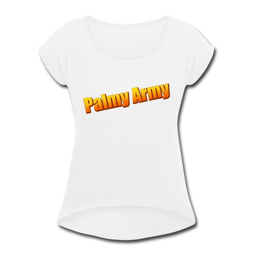 Palmy Army - Women's Roll Cuff T-Shirt