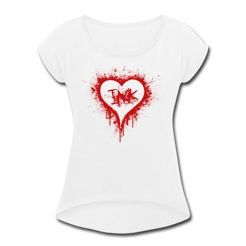 I Love Ink_red - Women's Roll Cuff T-Shirt