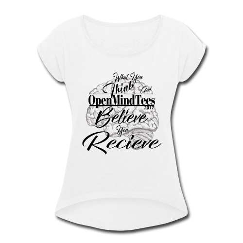 OpenMindTees logo Law Of Attraction Affirmation - Women's Roll Cuff T-Shirt