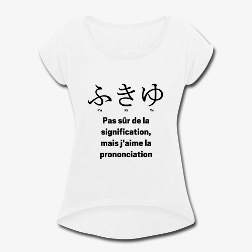 I <3 Japanese - Women's Roll Cuff T-Shirt