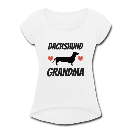 Dachshund Grandma - Women's Roll Cuff T-Shirt