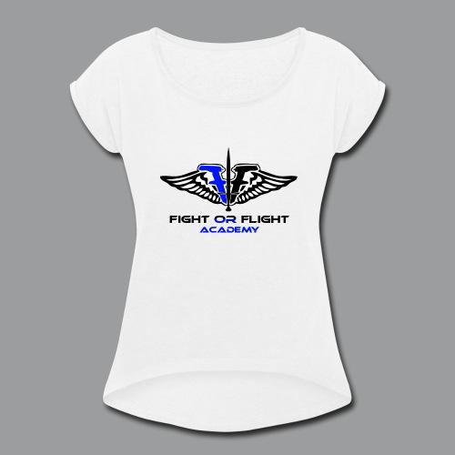 Fight or Flight Academy Logo - Women's Roll Cuff T-Shirt