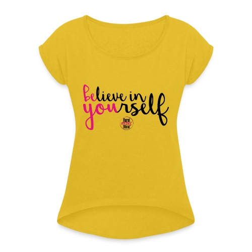 BE YOU shirt design w logo - Women's Roll Cuff T-Shirt
