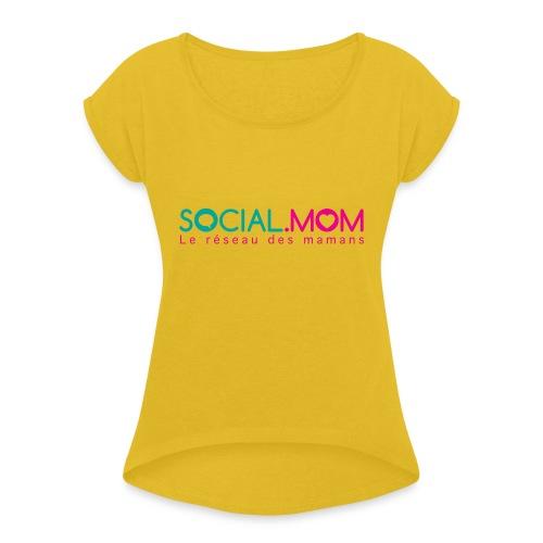 Social.mom logo français - Women's Roll Cuff T-Shirt