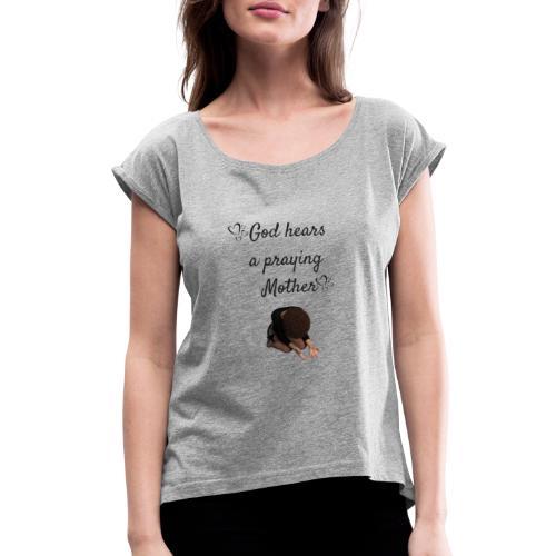 Praying Mother - Women's Roll Cuff T-Shirt