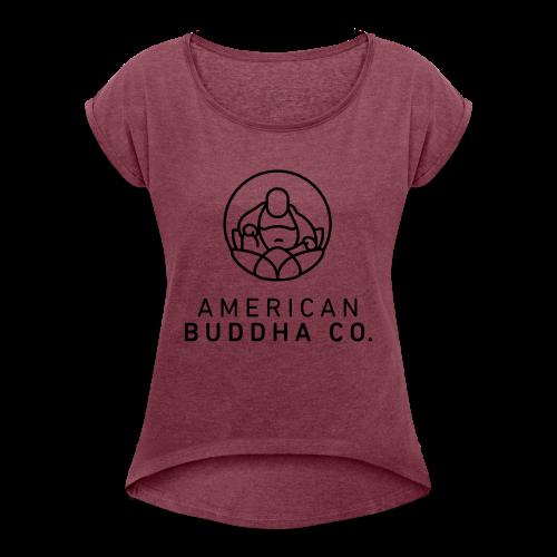 AMERICAN BUDDHA CO. ORIGINAL - Women's Roll Cuff T-Shirt
