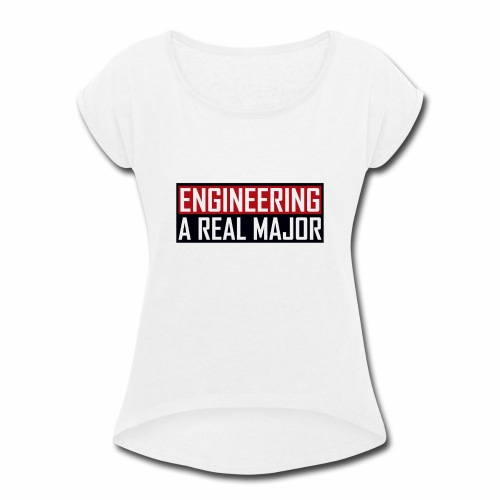 Engineering T-Shirts and Apparel - Women's Roll Cuff T-Shirt