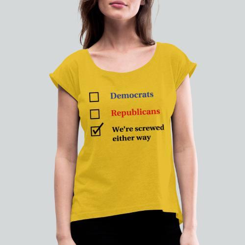 Election Ballot - We're Screwed - Women's Roll Cuff T-Shirt