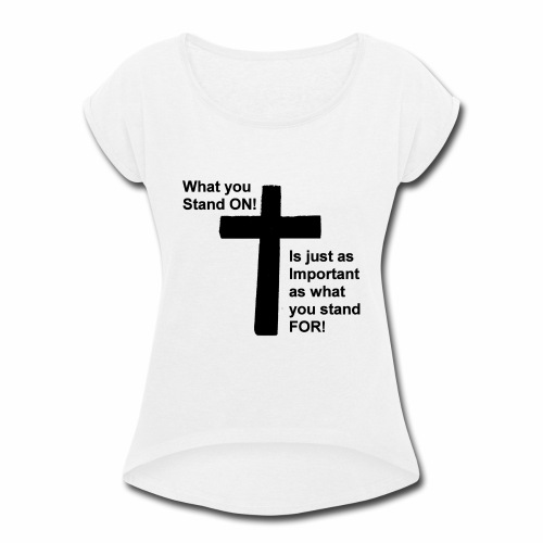 Stand On - Women's Roll Cuff T-Shirt
