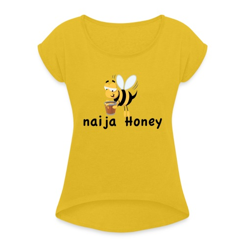 naija honey... - Women's Roll Cuff T-Shirt