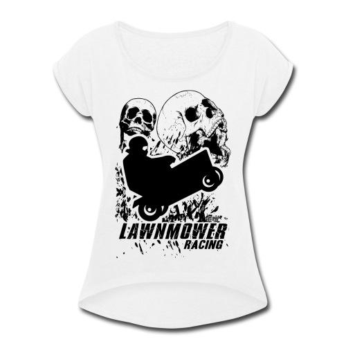 Lawnmower Race Cranial Scream - Women's Roll Cuff T-Shirt