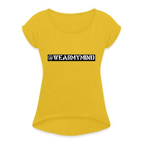 #Honesty - Women's Roll Cuff T-Shirt
