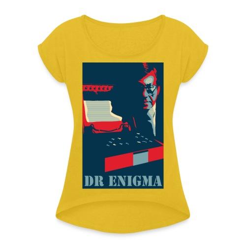 Dr Enigma+Enigma Machine - Women's Roll Cuff T-Shirt