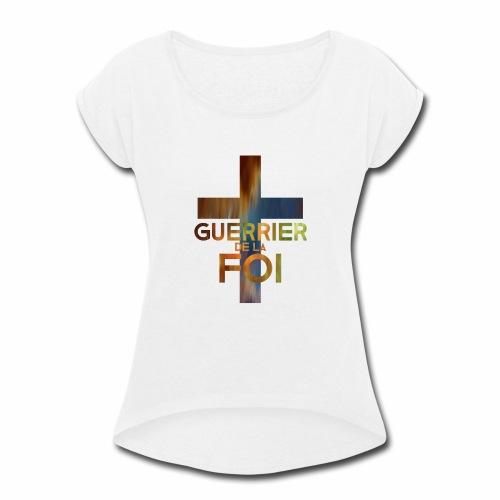 WARRIOR OF FAITH - Women's Roll Cuff T-Shirt