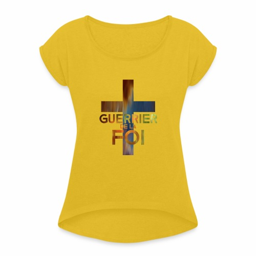 WARRIOR OF FAITH - Women's Roll Cuff T-Shirt