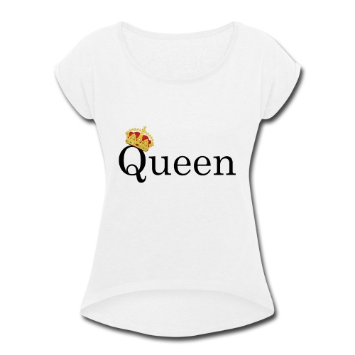 Queen | Yes you are - Women's Roll Cuff T-Shirt