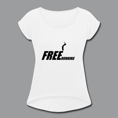 Freerunning Flip - Women's Roll Cuff T-Shirt