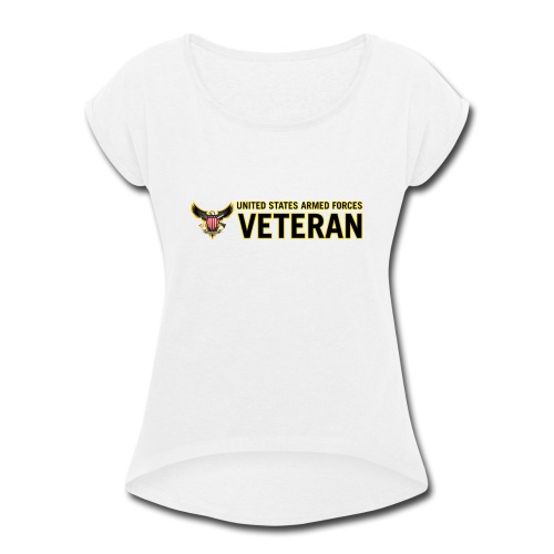 United States Armed Forces Veteran - Women's Roll Cuff T-Shirt