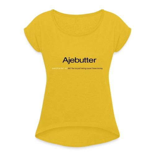 ajebutter - Women's Roll Cuff T-Shirt