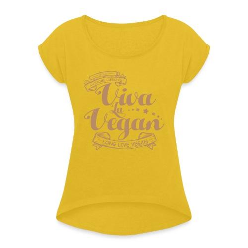 Viva La Vegan - Women's Roll Cuff T-Shirt