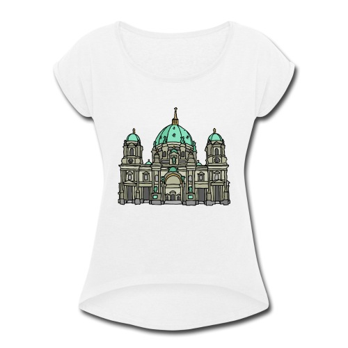 Berlin Cathedral - Women's Roll Cuff T-Shirt