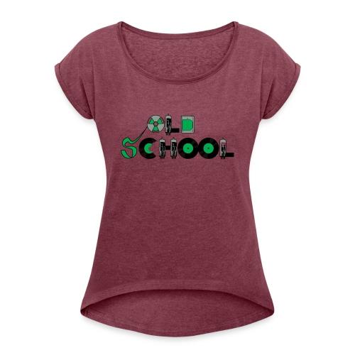Old School Music - Women's Roll Cuff T-Shirt