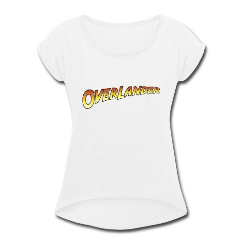 Overlander - Autonaut.com - Women's Roll Cuff T-Shirt