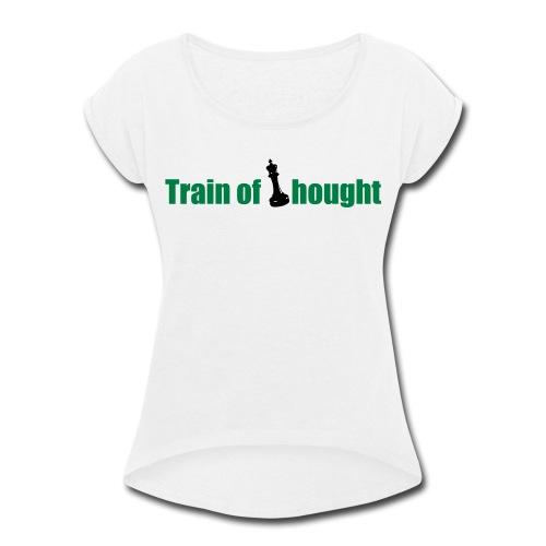 Train of Thought - Women's Roll Cuff T-Shirt