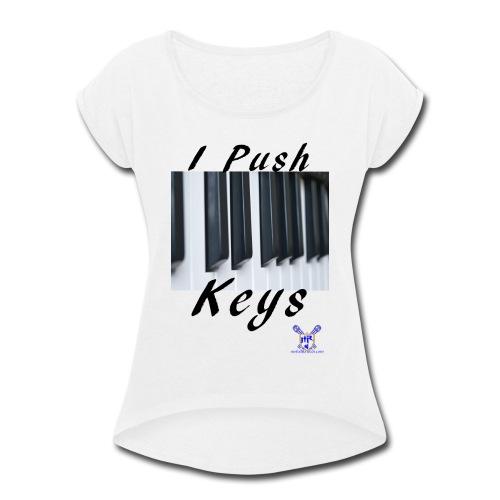 Push keys T - Women's Roll Cuff T-Shirt