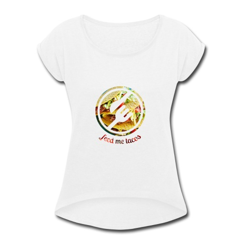tacolife - Women's Roll Cuff T-Shirt