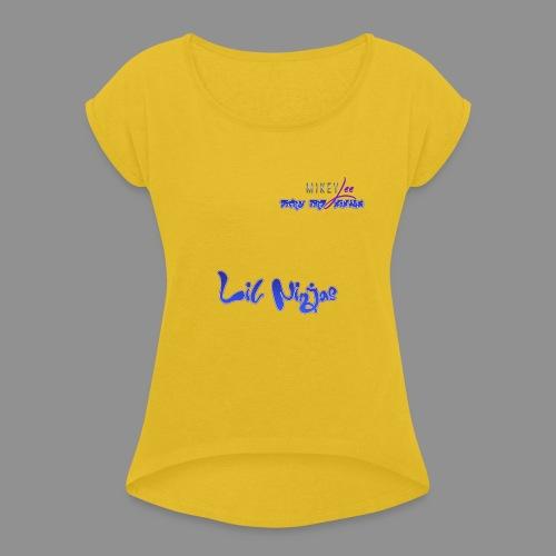 Lil Ninigas - Women's Roll Cuff T-Shirt