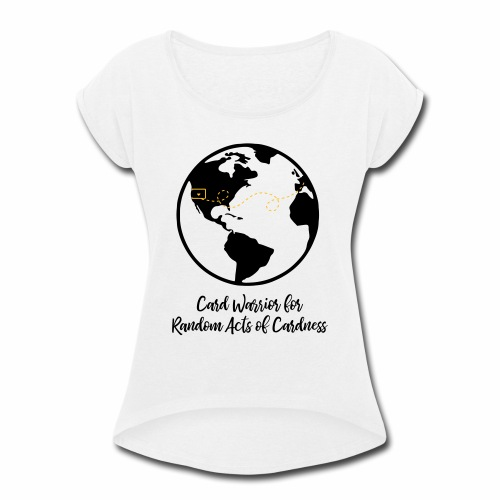 Globe - Card Warrior for Random Acts of Cardness - Women's Roll Cuff T-Shirt