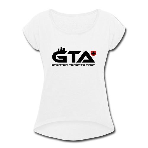 Greater Toronto Area - Women's Roll Cuff T-Shirt