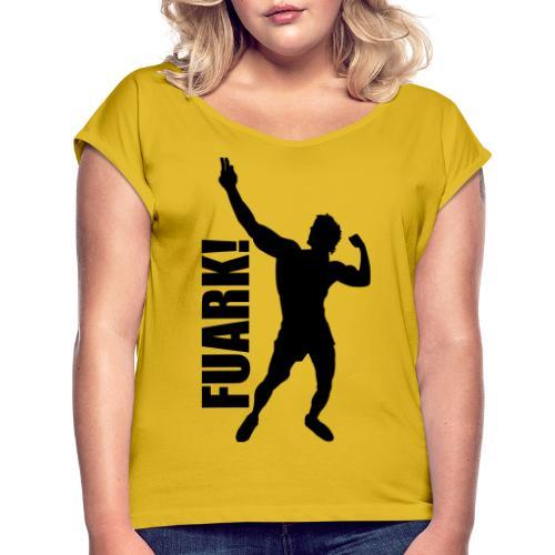 Zyzz Silhouette FUARK - Women's Roll Cuff T-Shirt