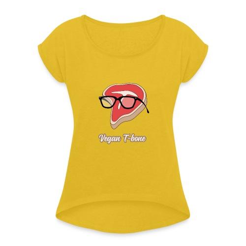 Vegan T bone - Women's Roll Cuff T-Shirt